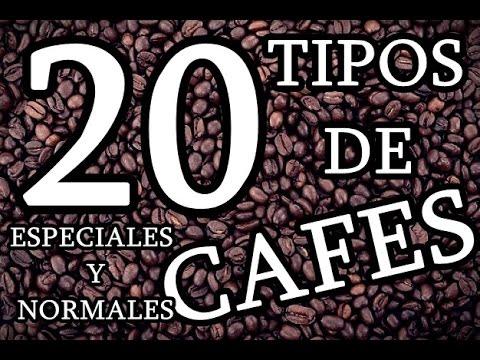 20 TIPOS DE CAFES (Normales y Especiales) Elaboración.